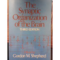 Organizacion Sinaptica Del Cerebro/ Sinaptic Org. Of Brain