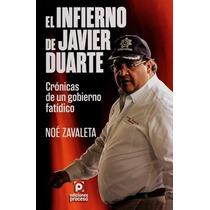Libro El Infierno De Javier Duarte