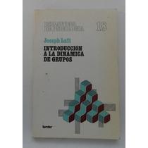 Introducción A La Dinámica De Grupos. Joseph Luft