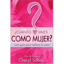 Libro ¿cuánto Vales Como Mujer? Cheryl Saban (nuevo)