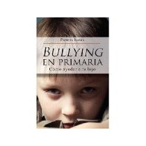 Libro Bullying En Primaria *cj