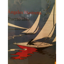 Ángeles Mastretta. Puerto Libre