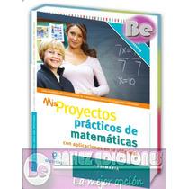 Mis Proyectos Practicos De Matematicas (primaria) 1 Vol Gil