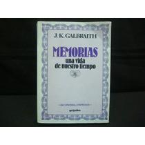 J. K. Galbraith, Memorias De Una Vida De Nuestro Tiempo.