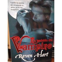 Raven Hart La Traición Del Vampiro El Beso La Seducción