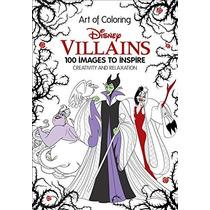 Arte De Colorear: Disney Villains: 100 Imágenes Para Inspira