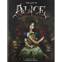 Libro The Art Of Alice: Madness Returns - De Coleccion!