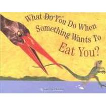 ¿qué Hacer Cuando Algo Quiere Comer Usted?
