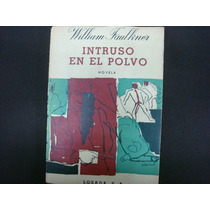William Faulkner, Intruso En El Polvo, Editorial Losada,