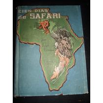 Cien Días De Safari Julio Estrada Primera Edición 1948