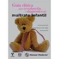 Guía Clínica Evaluación Diagnóstico Maltrato Infantil.manual
