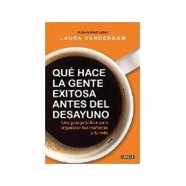 Libro Que Hace La Gente Exitosa Antes Del Desayuno *cj