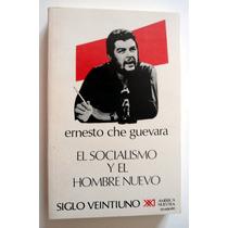 Ernesto Che Guevara. El Socialismo Y El Hombre Nuevo. Mn4