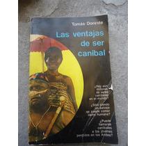 Tomas Doreste Las Ventajas De Ser Canibal