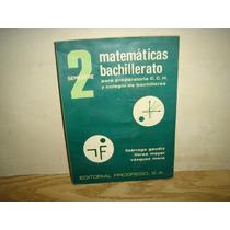 Matemáticas Para Bachillerato 2 - Lizárraga Gaudry
