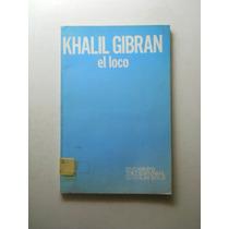 El Loco Gibran Jalil Gibran Envio Gratis