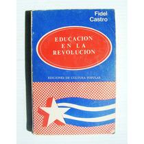 Fidel Castro Educacion En La Revolucion Libro Mexicano 1980