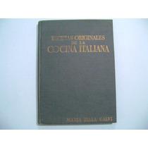 Libro De Cocina Italiana / Las Recetas Originales / Calvi