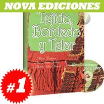 Tejido, Bordado Y Telar 1 Vol + 1 Cd, Nueva Edición.