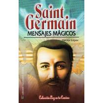 Saint Germain Mensajes Mágicos / Metafisica
