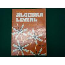 Howard Anton, Introducción Al Álgebra Lineal