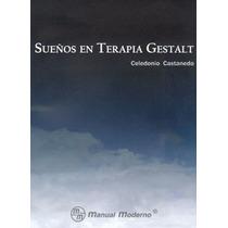 Sueños En Terapia Gestalt. Manual Moderno,psicología