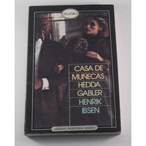 Casa De Muñecas / Hedda Gabler/ Henrik Ibsen