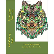 Libro P/colorear Awesome Animals: A Stress Management