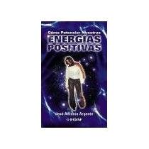 Libro Como Potenciar Nuestras Energias Positivas *cj