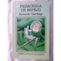 Pedaceria De Espejo. Ricardo Garibay. $140