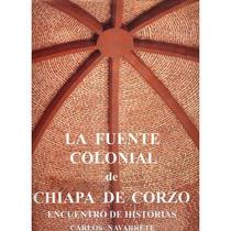 La Fuente Colonial De Chiapa De Corzo.encuentro De...
