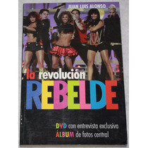 Libro La Revolucion Rebelde. Juan Luis Alonso.