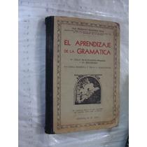 Libro Antiguo Año 1934 , El Aprendizaje De La Gramatica , Fe