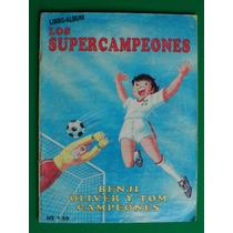 Los Supercampeones Futbol Album De Estampas Benji Oliver Tom