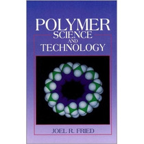 Polymer Science And Technology By Joel R. Fried Envio Gratis