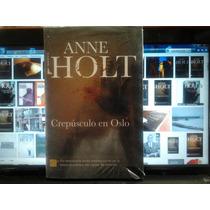 Libro Crepúsculo En Oslo - Anne Holt - Envío Gratis