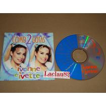 Ivonne E Ivette Como Dos Gostas 2000 Fonovisa Cd