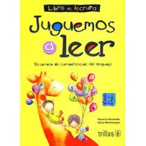 Juguemos A Leer 8/ed - Rosario Ahumada / Trillas