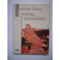Compro, Luego Existo - Guadalupe Loaeza - 2008 - Vbf