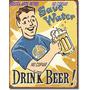 Poster Metalico Humor De Bar Ahorra Agua Vintage Retro