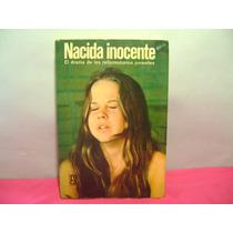 Nacida Inocente El Drama De Los Reformatorios
