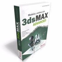 Modela Y Anima Con 3ds Max Advanced