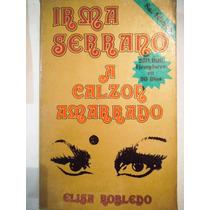 Irma Serrano, A Calzon Amarrado, Elisa Robledo
