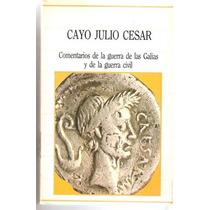 Comentarios De La Guerra De Las Galias Cayo Julio Cesar