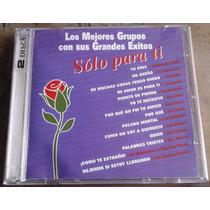 Solo Para Ti Vol 1 Los Mejores Gpos C/ Sus Grandes Exitos Cd