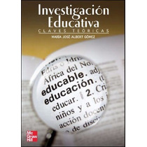 Libro La Investigacion Educativa - Maria Jose Albert