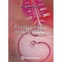 Fundamentos De Enfermería. Ciencia, Metodología Y Tecnologìa
