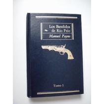 Los Bandidos De Rio Frío / Tomo 1 - Manuel Payno - 1979