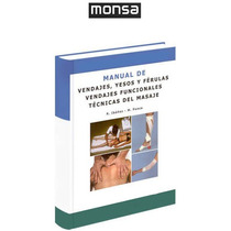 Manual De Vendajes, Yesos Y Férulas 1 Vol Monsa