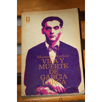 Vida Y Muerte De Garcia Lorca. Marcelle Auclair